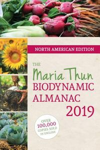 The North American Maria Thun Biodynamic Almanac 2019