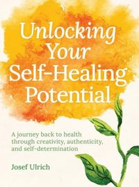 Unlocking Your Self-Healing Potential