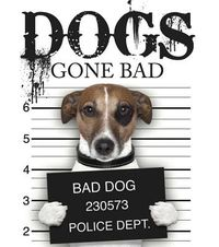 Dogs Gone Bad