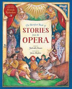The Barefoot Books of Stories from the Opera