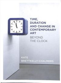 Time, Duration and Change in Contemporary Art