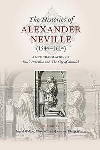 The Histories of Alexander Neville 1544-1614