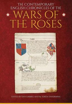 The Contemporary English Chronicles of the Wars of the Roses