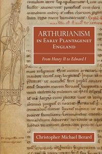 Arthurianism in Early Plantagenet England