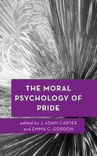 The Moral Psychology of Pride