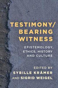 Testimony / Bearing Witness