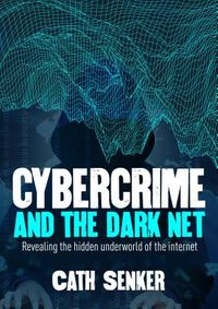 Cybercrime and the Dark Net