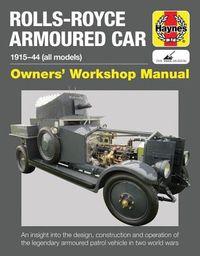 Haynes Rolls-Royce Armoured Car 1915-44 (All Models) Owners' Workshop Manual