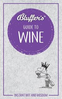 Bluffer's Guide to Wine