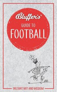 Bluffer's Guide to Football