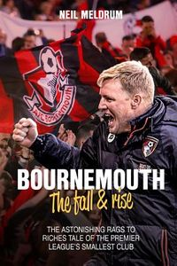 AFC Bournemouth, the Fall & Rise