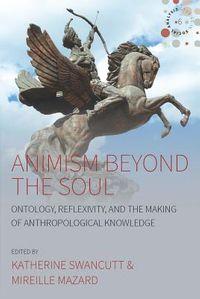 Animism Beyond the Soul