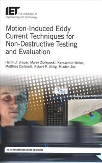 Motion-Induced Eddy Current Techniques for Non-Destructive Testing and Evaluation