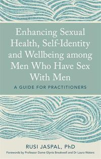 Enhancing Sexual Health, Self-Identity and Wellbeing Among Men Who Have Sex With Men