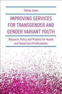Improving Services for Transgender and Gender Variant Youth