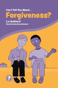 Can I Tell You About Forgiveness?