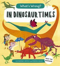 What's Wrong? in Dinosaur Times