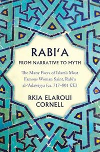 Rabi?a from Narrative to Myth