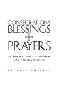 Consecrations, Blessings & Prayers