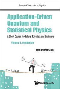 Applications-Driven Quantum and Statistical Physics