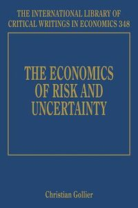 The Economics of Risk and Uncertainty