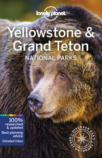 Lonely Planet Yellowstone & Grand Teton National Park