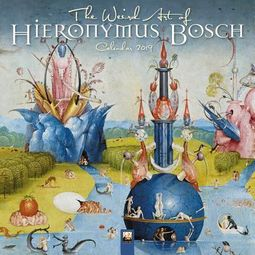 The Weird Art of Hieronymous Bosch 2019 Calendar