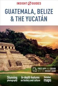 Insight Guides Guatemala, Belize & The Yucatan