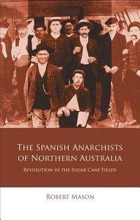The Spanish Anarchists of Northern Australia