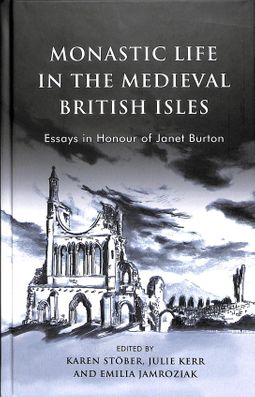 Monastic Life in the Medieval British Isles