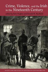 Crime, Violence, and the Irish in the Nineteenth Century