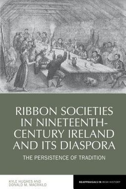 Ribbon Societies in Nineteenth-Century Ireland and Its Diaspora