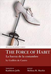 The Force of Habit / La Fuerza De La Costumbre