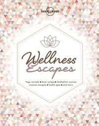 Lonely Planet Wellness Escapes