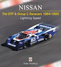 Nissan the GTP & Group C Racecars 1984-1993