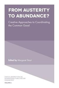 From Austerity to Abundance?