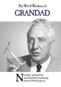 The Wit & Wisdom of Grandad