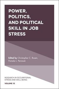 Power, Politics, and Political Skill in Job Stress