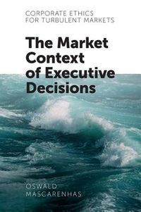 Corporate Ethics for Turbulent Markets