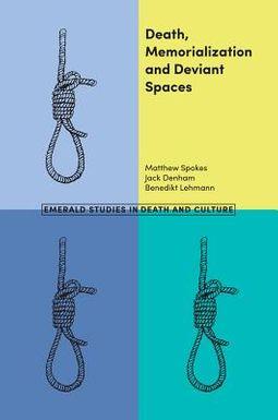 Death, Memorialization and Deviant Spaces