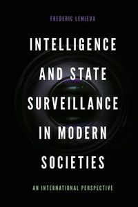 Intelligence and State Surveillance in Modern Societies