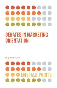 Debates in Marketing Orientation