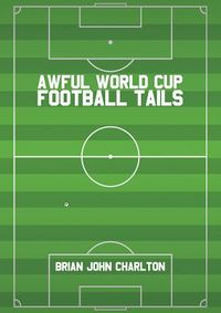 Awful World Cup Football Tails