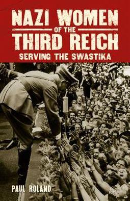 Nazi Women of the Third Reich