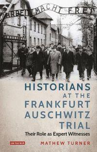 Historians at the Frankfurt Auschwitz Trial