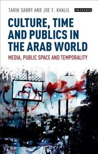 Culture, Time and Publics in the Arab World