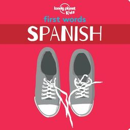 Lonely Planet Kids First Words Spanish Board Book