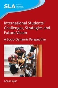 International Students? Challenges, Strategies and Future Vision