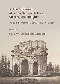 At the Crossroads of Greco-Roman History, Culture, and Religion