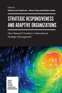 Strategic Responsiveness and Adaptive Organizations